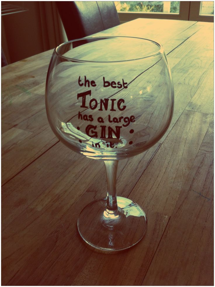 "Gin and tonic glass, ""the best tonic has a large gin in it""."