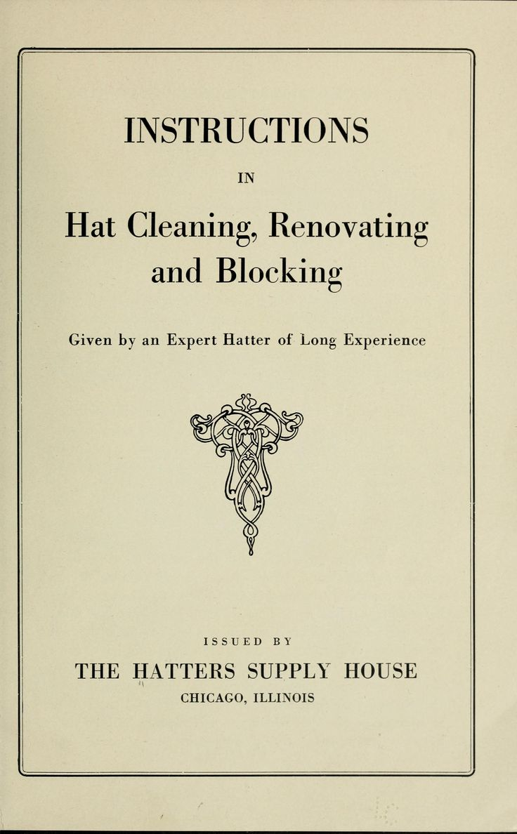 Detailed Instructions in Hat Cleaning, Renovating and Blocking | The House of Beccaria