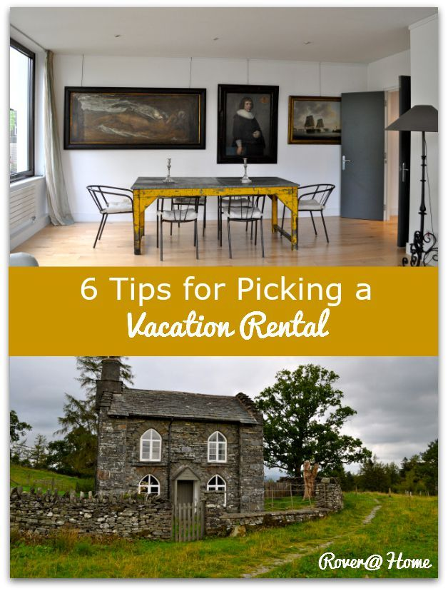 6 Tips for Picking a Vacation Rental www.roverathome.com