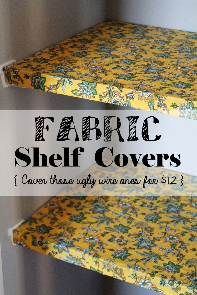 Confessions Of A New / Old Home Owner: DIY Fabric Shelf Covers For Wire  Pantry