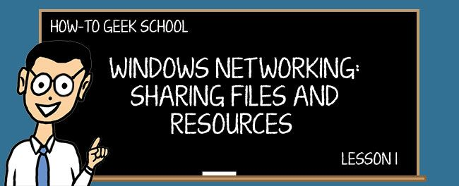 [GEEK SCHOOL] Windows Networking 1: User Accounts, Groups, Permissions & Their Role in Sharing