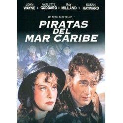 PIRATAS DEL MAR CARIBE, Cecil B. DeMille, Ray Milland , John Wayne , Paulette Goddard., COLECCIÓN EL MUNDO, NUEVA, un reparto excepcional que incluye a Rober Preston y Susan Hayward, este glorioso espectáculo marino tiene también otra clase