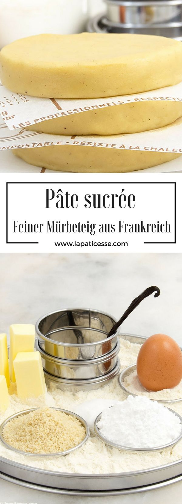 Rezept & Grundrezept für Pâte sucrée. Feiner französischer Mürbeteig mit Vanille und Mandeln * Recipe for french Shortcrust Pastry with Almonds and Vanilla * Recette de pâte sucrée. Recette de base * Made by La Pâticesse