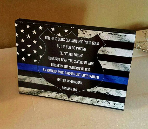 Law Enforcement Support/Thin Blue Line  Romans 13:4 For He is