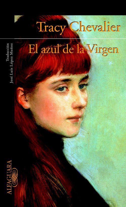 """""""El azul de la Virgen"""" de Tracy Chevalier. Ella Turner, guiada por unos extraños sueños y con la ayuda del bibliotecario, buscará el rastro del pasado hasta desentrañar el secreto familiar que ha permanecido escondido durante siglos."""