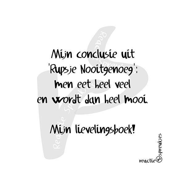 Rupsje Nooitgenoeg #humor #afvallen #dieet #eten #boek #reactie #spreukjes #Nederlands #tekst #citaat