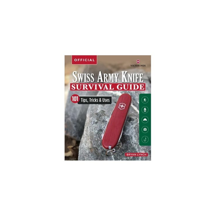 Victorinox Official Swiss Army Knife Survival Guide 101