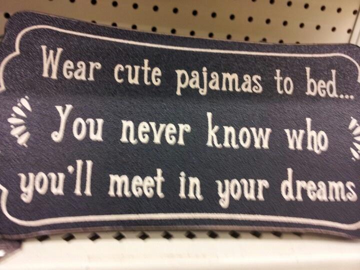 Wear cute pjs