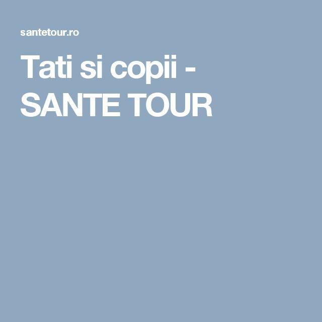 Tati si copii - SANTE TOUR