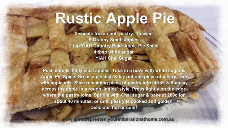 Rustic Apple Pie www.annettepreston.yourinspirationathome.com.au www.facebook.com/AnnetteP.YIAH