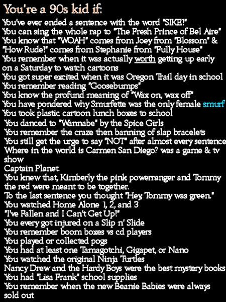 kids of the 90s     Most definately