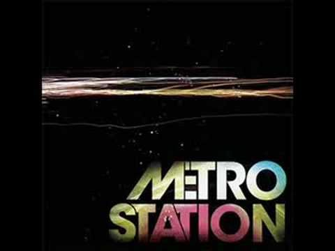 Metro Station-Kelsey I used to listen to this band so much