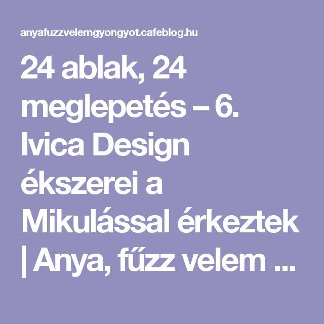 24 ablak, 24 meglepetés – 6. Ivica Design ékszerei a Mikulással érkeztek | Anya, fűzz velem gyöngyöt!