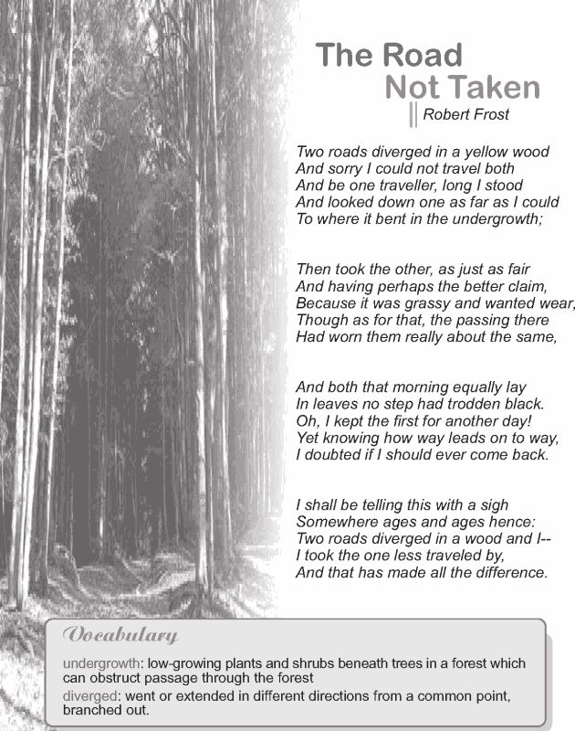 the idea of making decisions in the poem the road not taken by robert frost Robert frost poems are singular for their deceptive simplicity the road not taken is a pretty poem about nature, but with much deeper symbolic meaning.