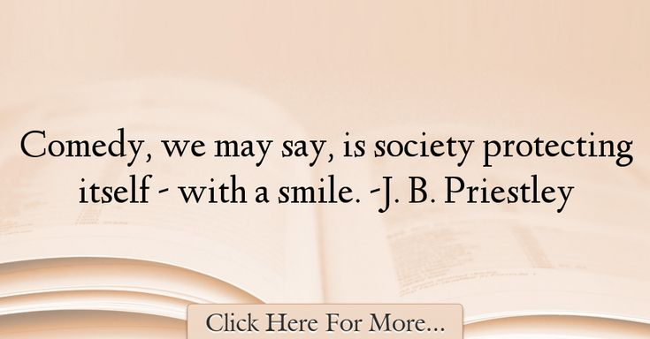 J. B. Priestley Quotes About Smile - 62526