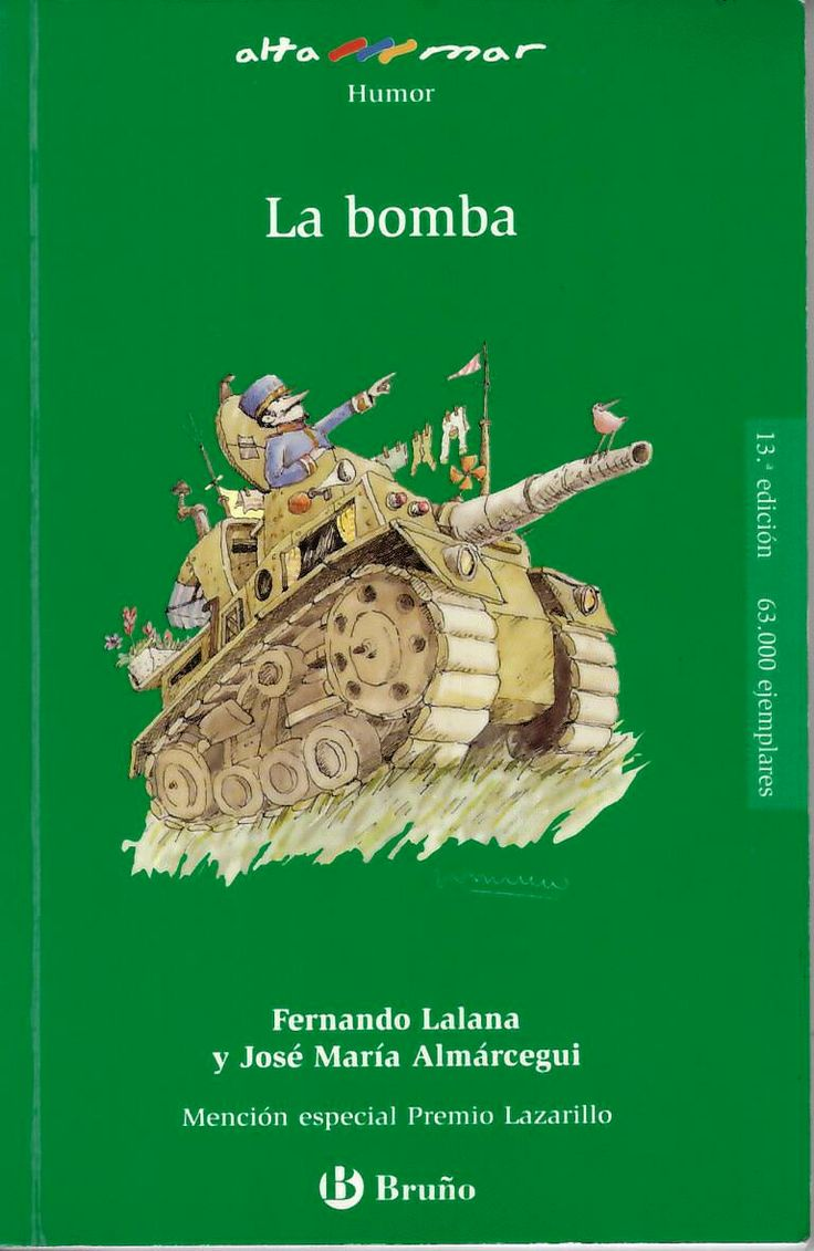 La bomba / Fernando Lalana y José Mª Almárcegui http://absysnetweb.bbtk.ull.es/cgi-bin/abnetopac01?TITN=543296