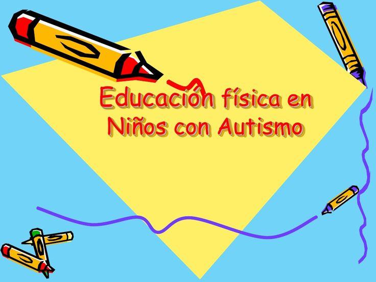 Educacion fisica y autismo by yahisa via slideshare