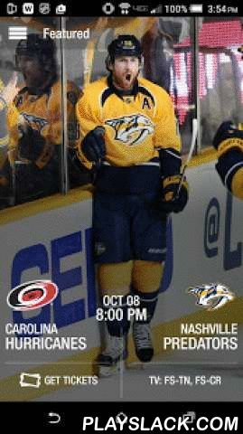 Nashville Predators  Android App - playslack.com ,  This official app of the Nashville Predators brings fans closer to the team than ever before. Get live game coverage, player interviews, game previews and recaps, postgame video highlights, enhanced stats, customized game alerts, player profiles and much more! Follow the Devils all season long on your mobile device!Predators Features Include:• Live Game Coverage with Near Real-Time Shift Changes, Player Stats, Boxscore and Play-by-Play•…