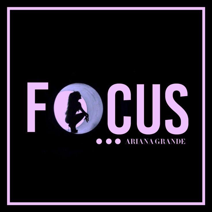 Focus | Ariana Grande