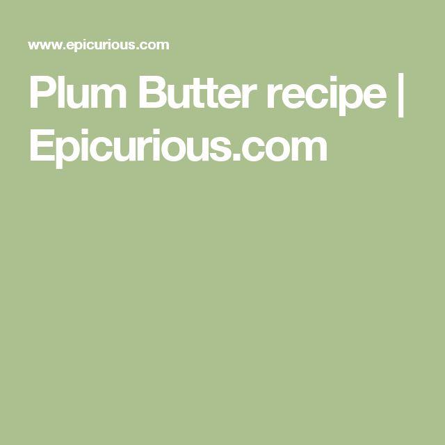 Plum Butter recipe   Epicurious.com