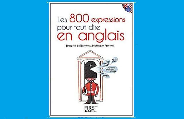Les 800 Expressions Pour Tout Dire En Anglais Pdf Expressions