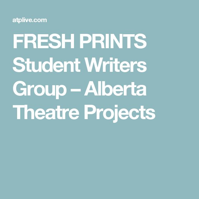 FRESH PRINTS Student Writers Group – Alberta Theatre Projects