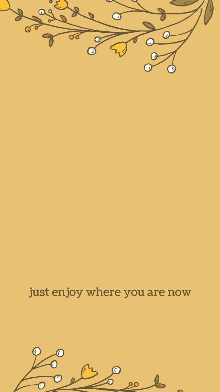 just enjoy where you are / just be / quote, quotes, qotd / inspirational / wallpaper, aesthetic / yellow / phone background / dainty, flowers, floral   - #aesthetic #Background #dainty #Enjoy #Floral #Flowers #Inspirational #phone #qotd #quote #Quotes #wallpaper #Yellow iPhone X Wallpaper 502221795946565186 13
