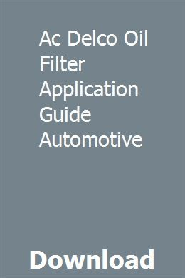 Ac Delco Oil Filter Application Guide Automotive Study