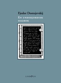 fjodor dostojevskij - en underjordisk dagbok (notes from underground by fyodor dostoyevsky)