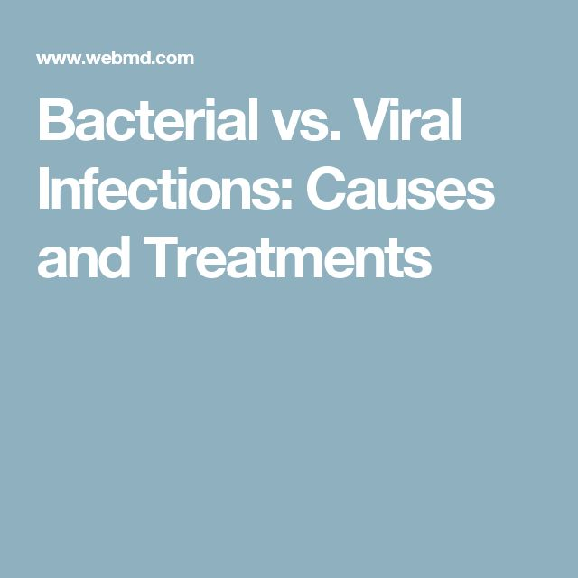 Bacterial vs. Viral Infections: Causes and Treatments