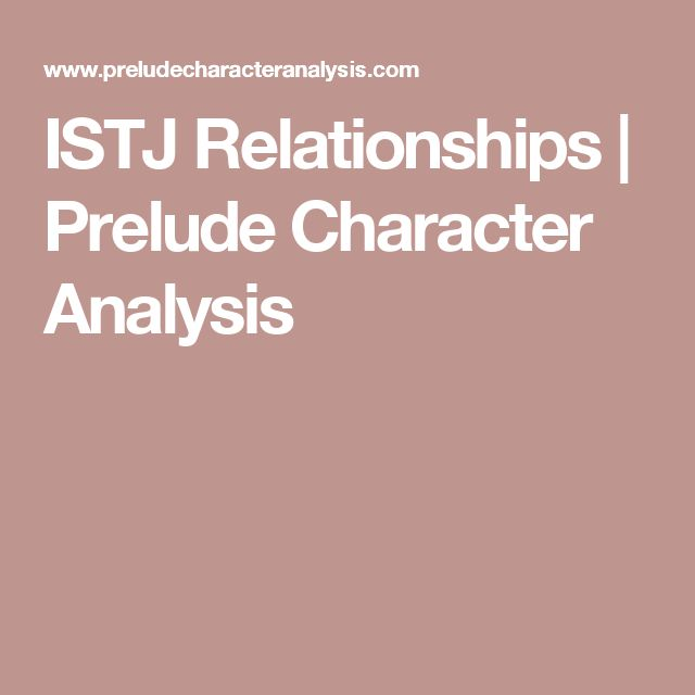 ISTJ Relationships | Prelude Character Analysis