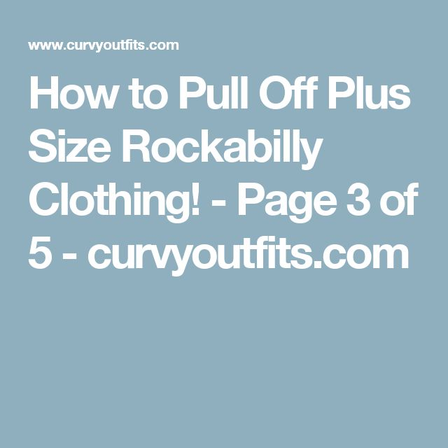 How to Pull Off Plus Size Rockabilly Clothing! - Page 3 of 5 - curvyoutfits.com