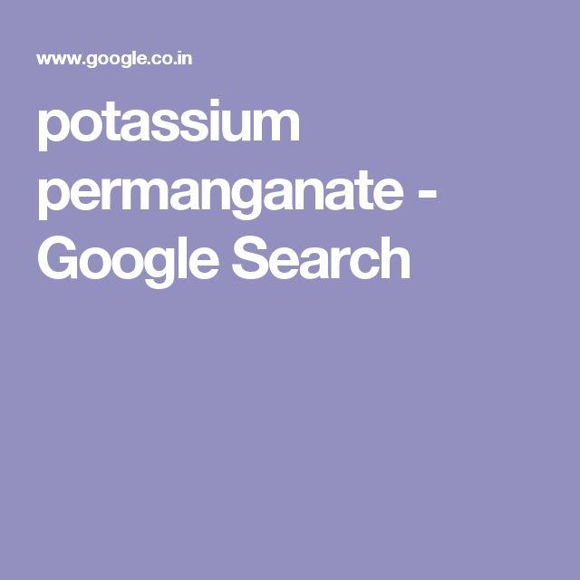 potassium permanganate - Google Search