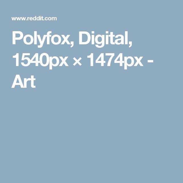 Polyfox, Digital, 1540px × 1474px - Art