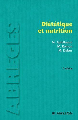 Diététique et nutrition par [Apfelbaum, Marian, Romon-Rousseaux, Monique, Dubus, Michèle]