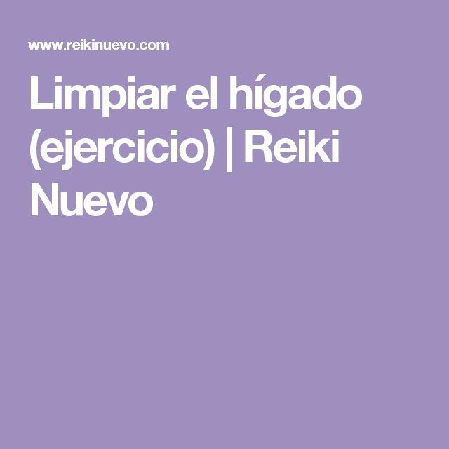 Limpiar el hígado (ejercicio) | Reiki Nuevo