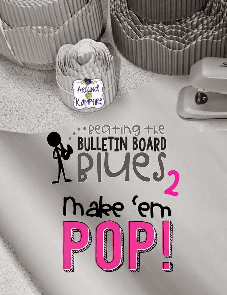 Beating the Bulletin Board Blues 2:  Make 'Em POP! Easy ideas for making the most of your bulletin boards!