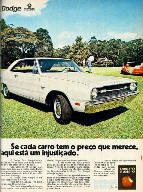 theoldiebutgoodie:  1971 DODGE DART Brazilian ad by Rickster G on Flickr.