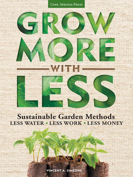 With detailed, strategic timelines for both short-term and long-term gardening techniques, Grow More with Less lets you put your best foot forward in creating an efficient, sustainable home landscape. From composting and mulching to planting trees, author Vincent Simeone covers all the eco-friendly essentials in one straightforward handbook.