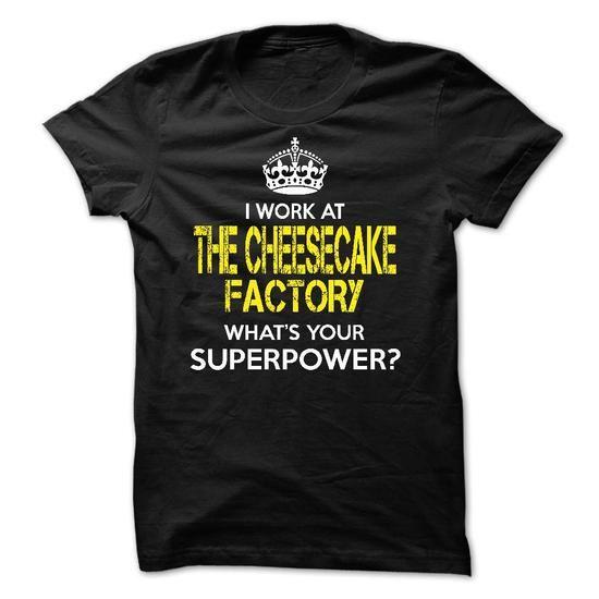 I work at The Cheesecake Factory T Shirts, Hoodie Sweatshirts