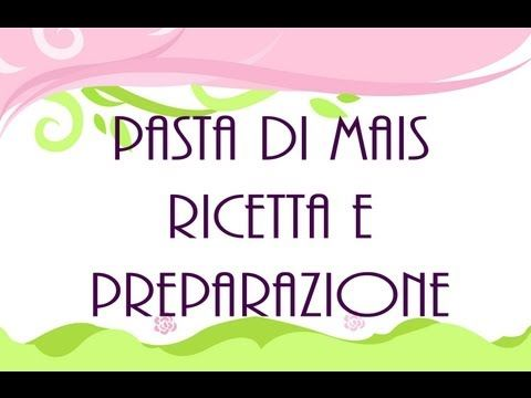 VIDEO  Maize Dough Ingredients & Preparation - Ingredienti e preparazione Pasta di Mais