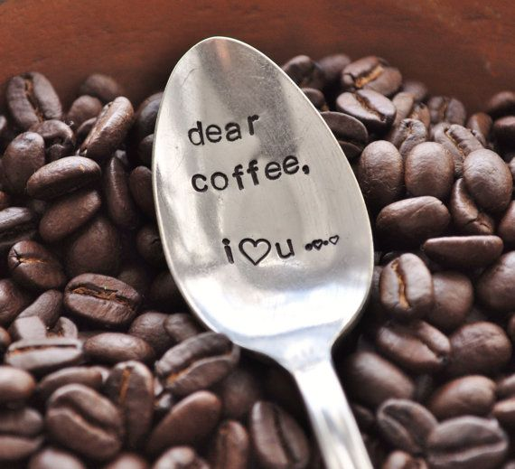 Dear Coffee, I Love You (TM)- Hand Stamped Vintage Coffee Spoon for