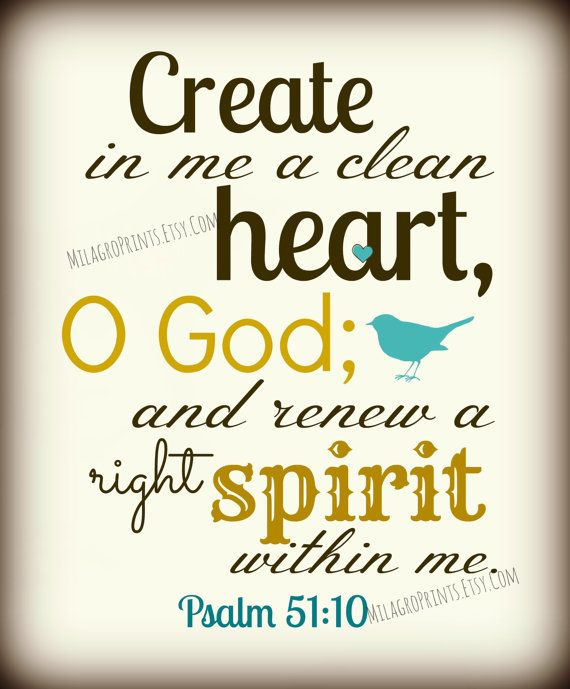 INSTANT DIGITAL DOWNLOAD - Create in me a clean heart O God Psalm 51 10 bible verse print on Etsy, $4.00
