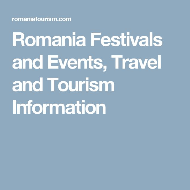 Romania Festivals and Events, Travel and Tourism Information