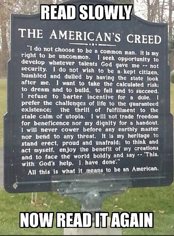 Not many believe this anymore - or have even read it. What does it mean to be American to you?