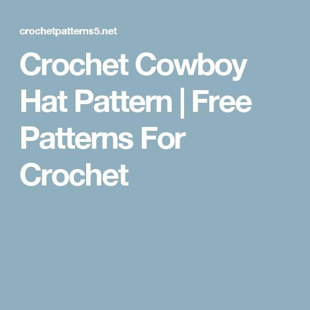 Crochet Cowboy Hat Pattern | Free Patterns For Crochet