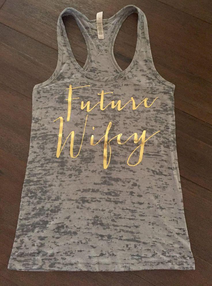 Future wifey tank mrs tank top wifey shirt bachlorette for Bridal shower t shirt sayings