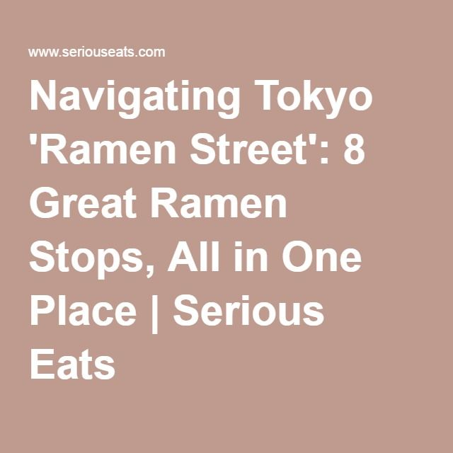 Navigating Tokyo 'Ramen Street': 8 Great Ramen Stops, All in One Place | Serious Eats