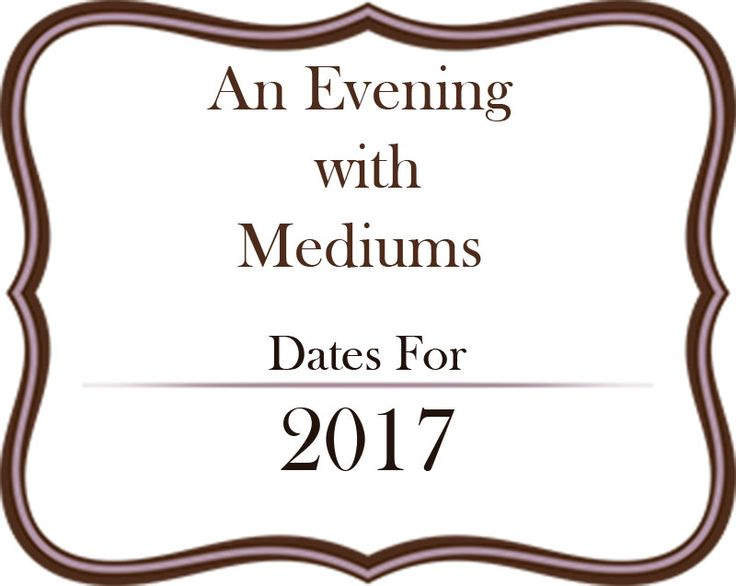 2017 An Evening with Mediums Event Dates - https://bysarlo.com/2017-evening-mediums-event-dates/  ICYMI: We've released our 2017 An Evening with Mediums Events dates and they are on sale NOW! Don't miss out!