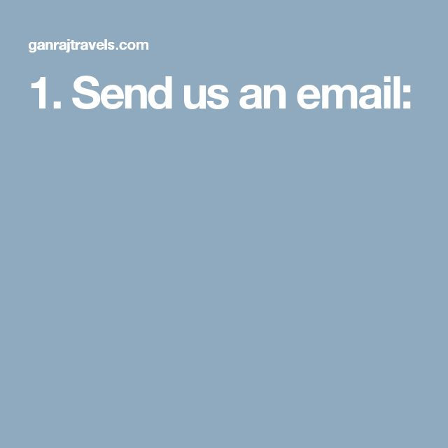 1. Send us an email: